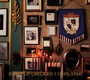 BUMP OF CHICKEN I 1999-2004